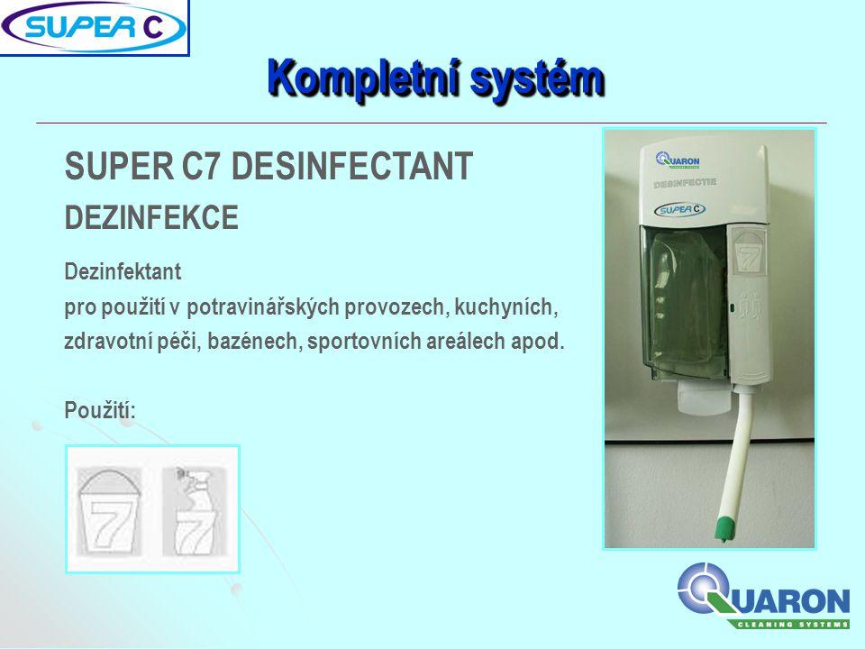 Kompletní systém SUPER C7 DESINFECTANT DEZINFEKCE Dezinfektant pro použití v potravinářských provozech, kuchyních, zdravotní péči, bazénech, sportovní