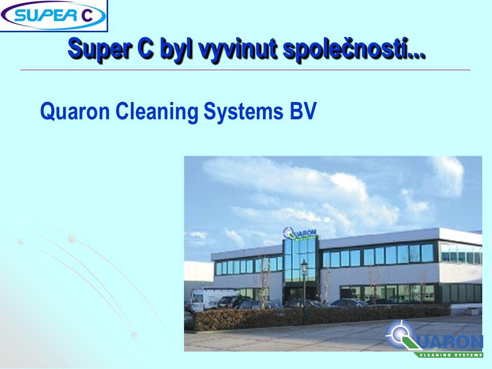 Super C byl vyvinut společností... Quaron Cleaning Systems BV