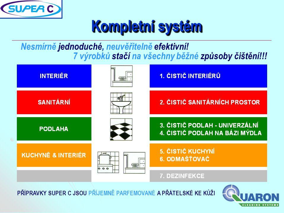 Nesmírně jednoduché, neuvěřitelně efektivní! Kompletní systém 7 výrobků stačí na všechny běžné způsoby čištění!!! PŘÍPRAVKY SUPER C JSOU PŘÍJEMNĚ PARF