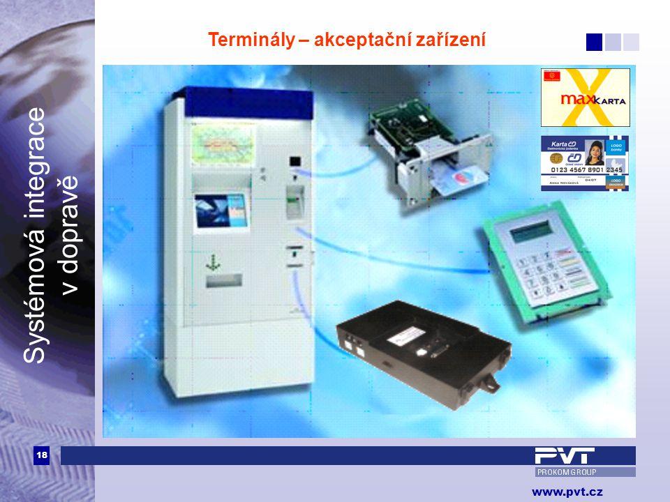18 www.pvt.cz Systémová integrace v dopravě Terminály – akceptační zařízení