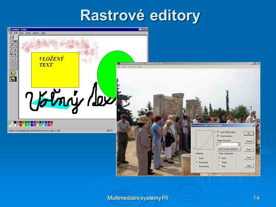 Multimediální systémy PII 14 Rastrové editory