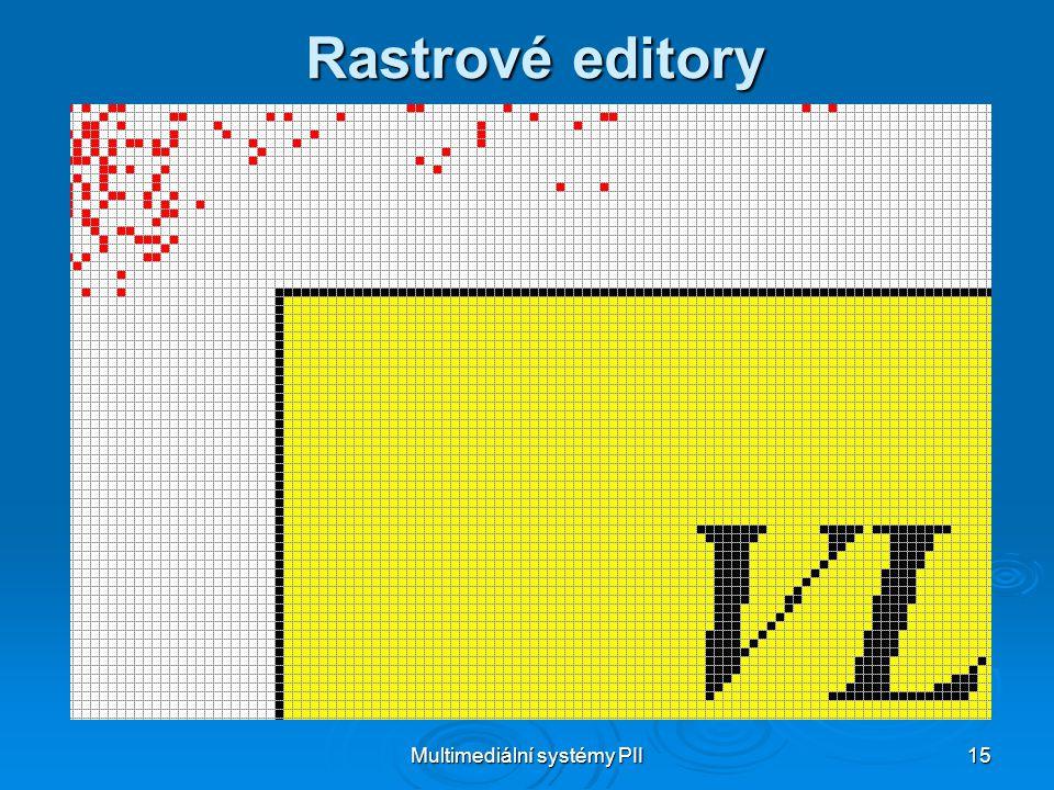 Multimediální systémy PII 15 Rastrové editory