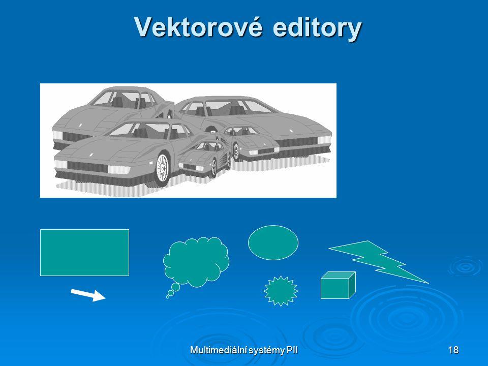 Multimediální systémy PII 18 Vektorové editory
