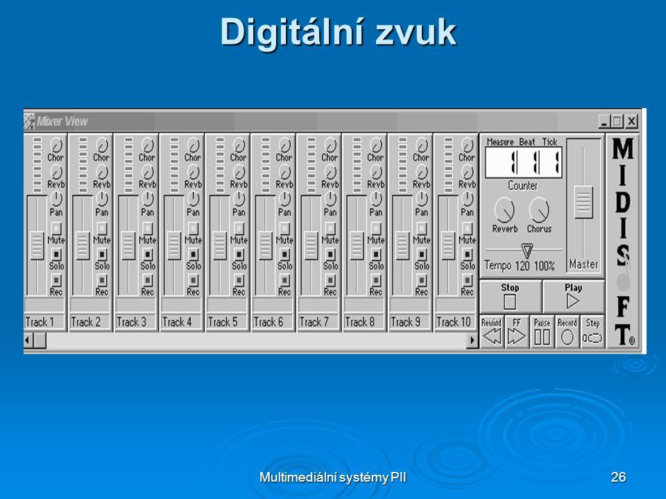 Multimediální systémy PII 26 Digitální zvuk