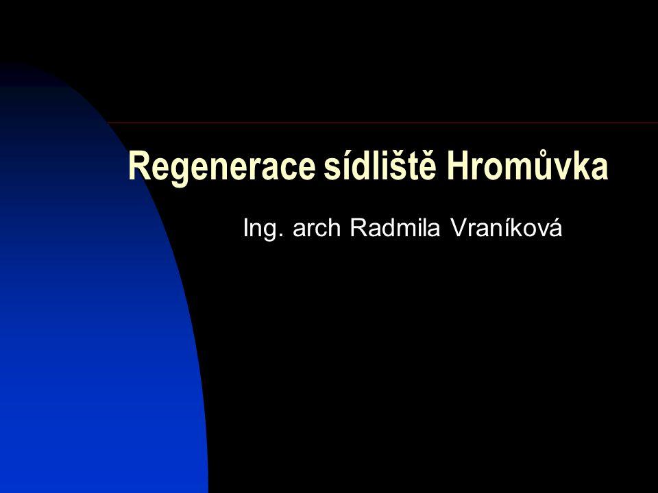 Regenerace sídliště Hromůvka Ing. arch Radmila Vraníková
