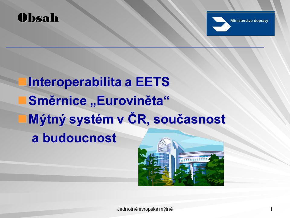 Jednotné evropské mýtné 11 Projednávání novely  Původní návrh EK  Hlavní problém: kongesce  Kompromis CZ PRES  Další postup, nový EP