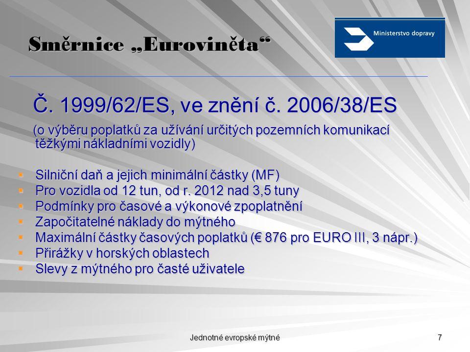 """Jednotné evropské mýtné 7 Sm ě rnice """"Eurovin ě ta Č."""