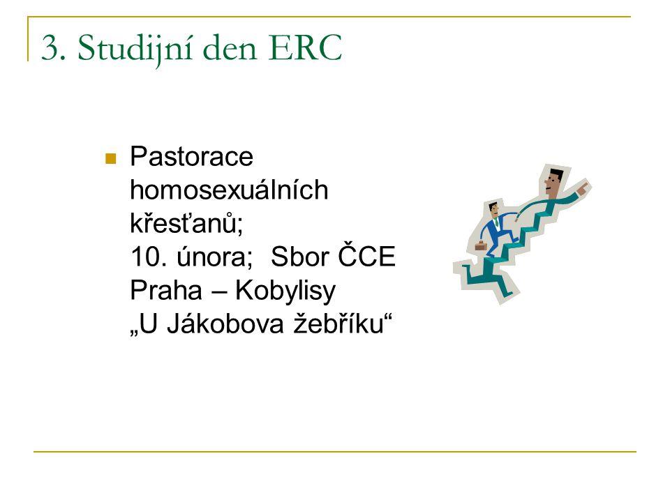 """3. Studijní den ERC  Pastorace homosexuálních křesťanů; 10. února; Sbor ČCE Praha – Kobylisy """"U Jákobova žebříku"""""""