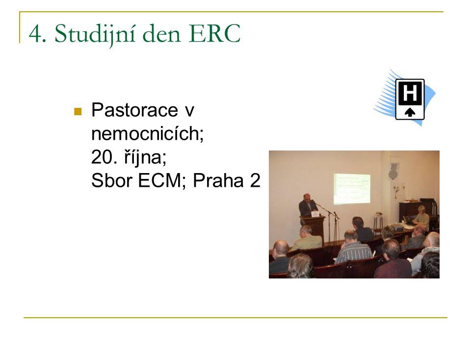 4. Studijní den ERC  Pastorace v nemocnicích; 20. října; Sbor ECM; Praha 2