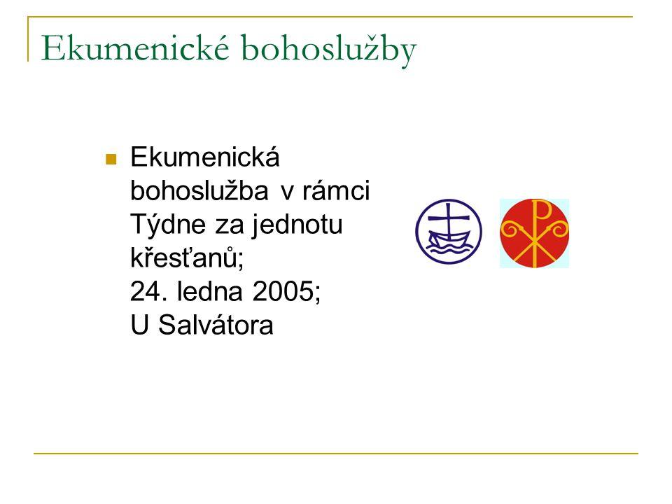 Ekumenické bohoslužby  Ekumenická bohoslužba v rámci Týdne za jednotu křesťanů; 24. ledna 2005; U Salvátora
