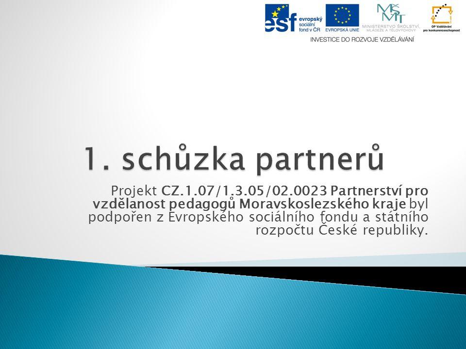 Projekt CZ.1.07/1.3.05/02.0023 Partnerství pro vzdělanost pedagogů Moravskoslezského kraje byl podpořen z Evropského sociálního fondu a státního rozpo