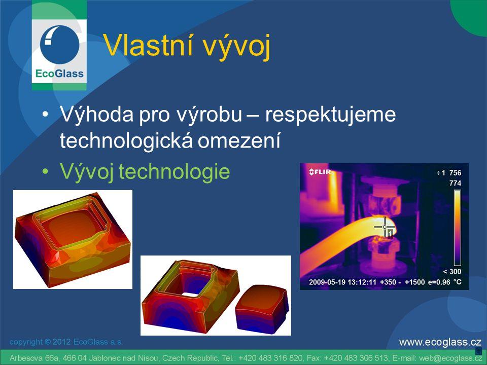 Vlastní vývoj •Výhoda pro výrobu – respektujeme technologická omezení •Vývoj technologie