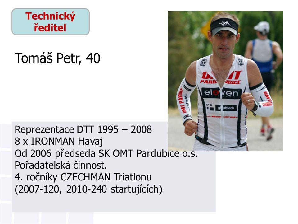Technický ředitel Reprezentace DTT 1995 – 2008 8 x IRONMAN Havaj Od 2006 předseda SK OMT Pardubice o.s.