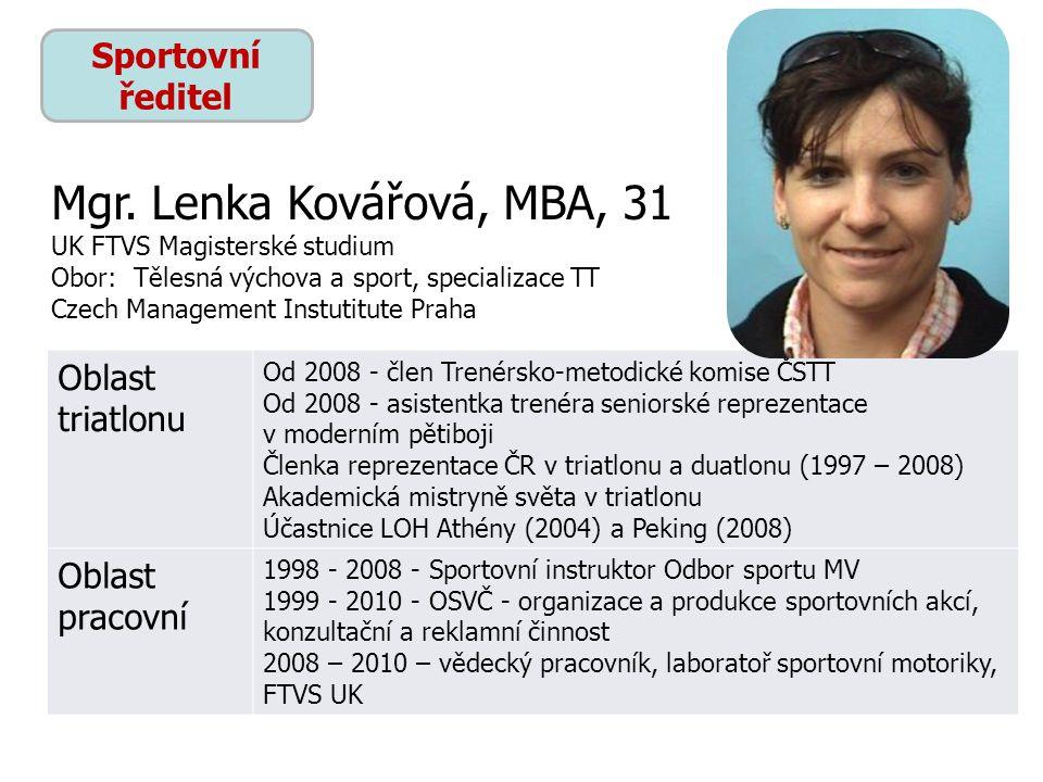 Manažer reprezentace Oblast triatlonu Absolvent FTVS UK, čekatel trenérské licence I.
