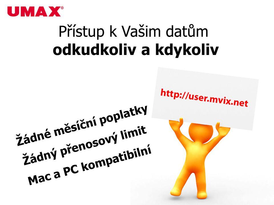 Žádné měsíční poplatky Žádný přenosový limit Mac a PC kompatibilní Přístup k Vašim datům odkudkoliv a kdykoliv