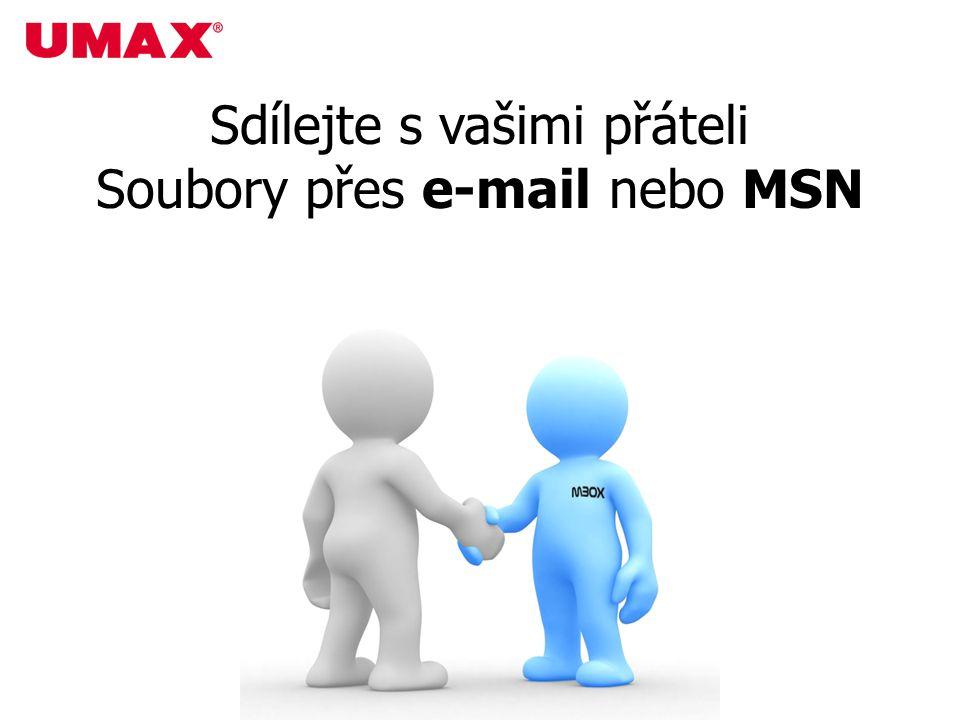 Sdílejte s vašimi přáteli Soubory přes e-mail nebo MSN