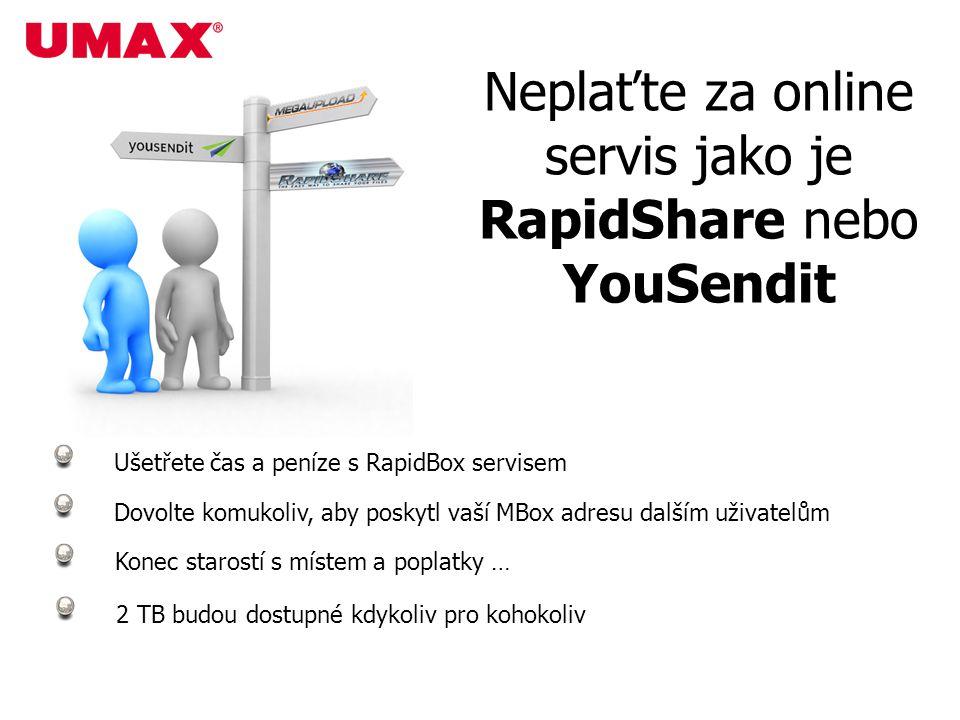 Neplaťte za online servis jako je RapidShare nebo YouSendit Ušetřete čas a peníze s RapidBox servisem Dovolte komukoliv, aby poskytl vaší MBox adresu dalším uživatelům Konec starostí s místem a poplatky … 2 TB budou dostupné kdykoliv pro kohokoliv