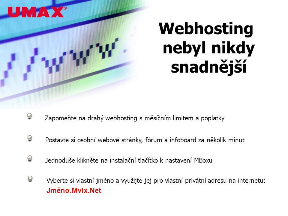 Webhosting nebyl nikdy snadnější Zapomeňte na drahý webhosting s měsíčním limitem a poplatky Postavte si osobní webové stránky, fórum a infoboard za několik minut Jednoduše klikněte na instalační tlačítko k nastavení MBoxu Vyberte si vlastní jméno a využijte jej pro vlastní privátní adresu na internetu: Jméno.Mvix.Net