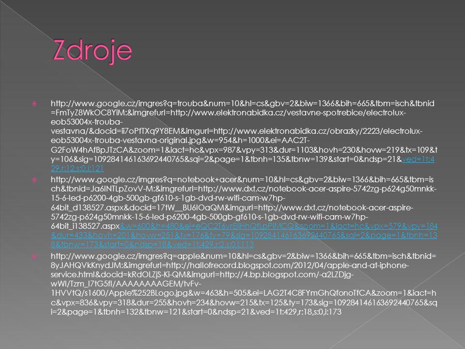  http://www.google.cz/imgres?q=trouba&num=10&hl=cs&gbv=2&biw=1366&bih=665&tbm=isch&tbnid =FmTyZ8WkOC8YiM:&imgrefurl=http://www.elektronabidka.cz/vest