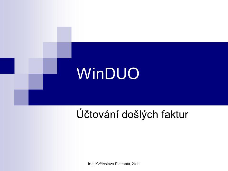 WinDUO Účtování došlých faktur ing. Květoslava Plechatá, 2011