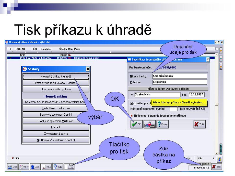 Tisk příkazu k úhradě Tlačítko pro tisk Zde částka na příkaz výběr Doplnění údaje pro tisk OK