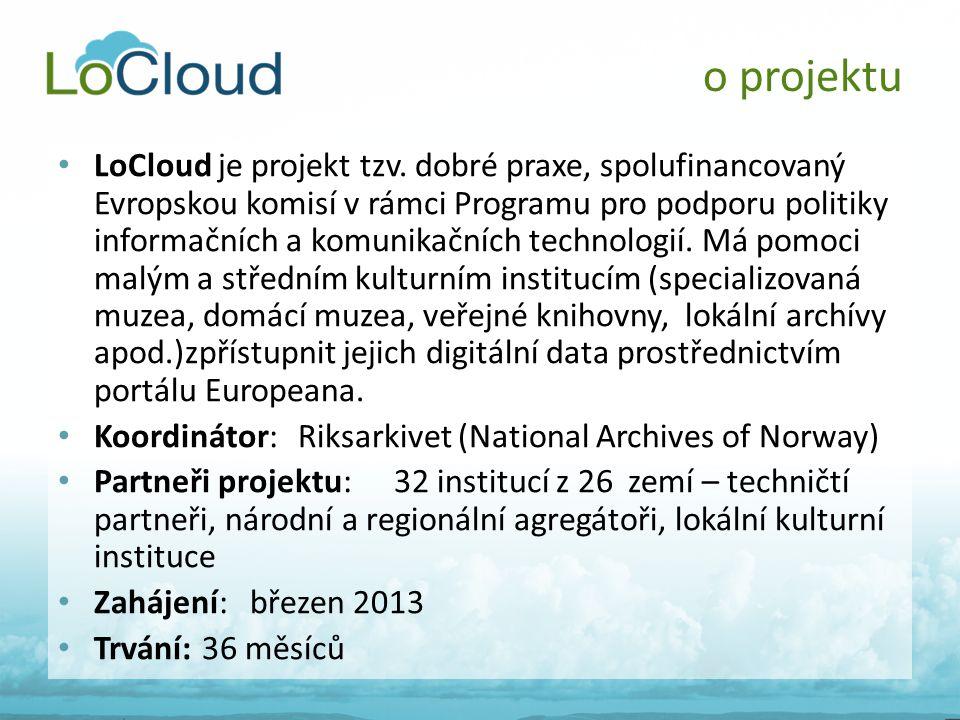 • LoCloud je projekt tzv. dobré praxe, spolufinancovaný Evropskou komisí v rámci Programu pro podporu politiky informačních a komunikačních technologi