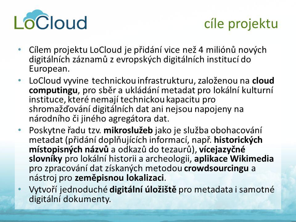 • Cílem projektu LoCloud je přidání vice než 4 miliónů nových digitálních záznamů z evropských digitálních institucí do European. • LoCloud vyvine tec