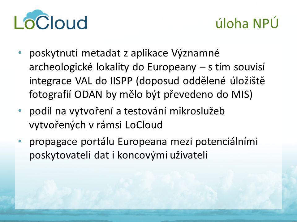 • poskytnutí metadat z aplikace Významné archeologické lokality do Europeany – s tím souvisí integrace VAL do IISPP (doposud oddělené úložiště fotogra