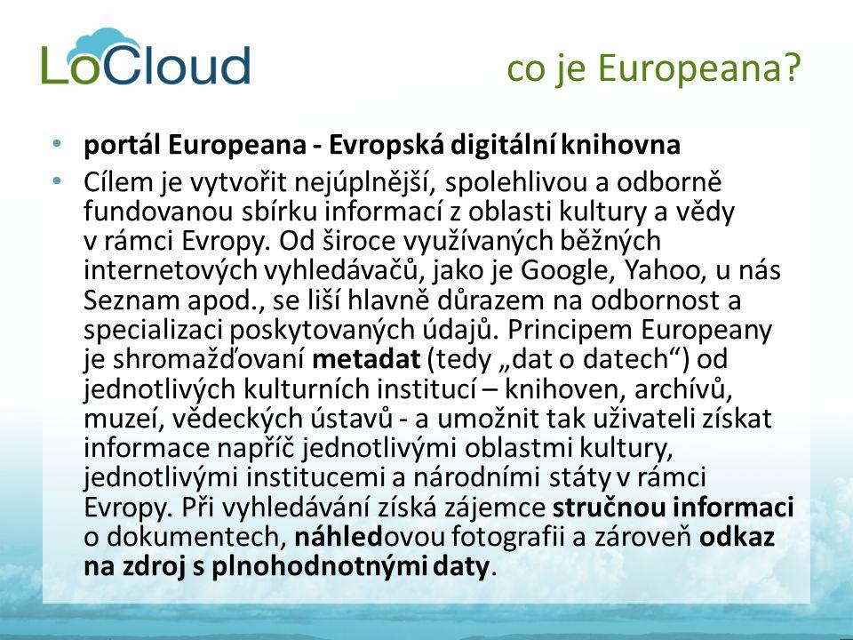 • portál Europeana - Evropská digitální knihovna • Cílem je vytvořit nejúplnější, spolehlivou a odborně fundovanou sbírku informací z oblasti kultury