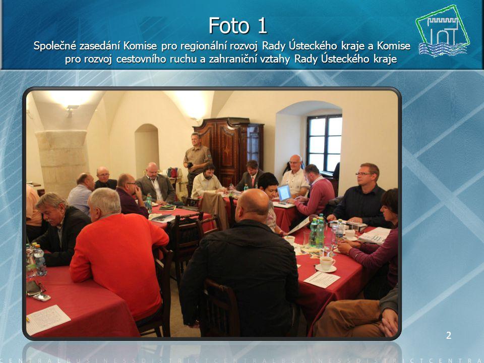 1 Komise pro regionální rozvoj Rady Ústeckého kraje FOTOGALERIEzezasedání 20. září 2013