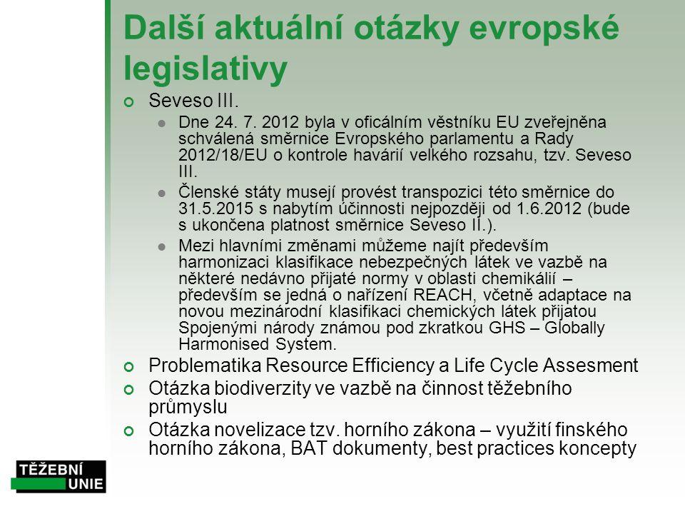 Další aktuální otázky evropské legislativy Seveso III.  Dne 24. 7. 2012 byla v oficálním věstníku EU zveřejněna schválená směrnice Evropského parlame