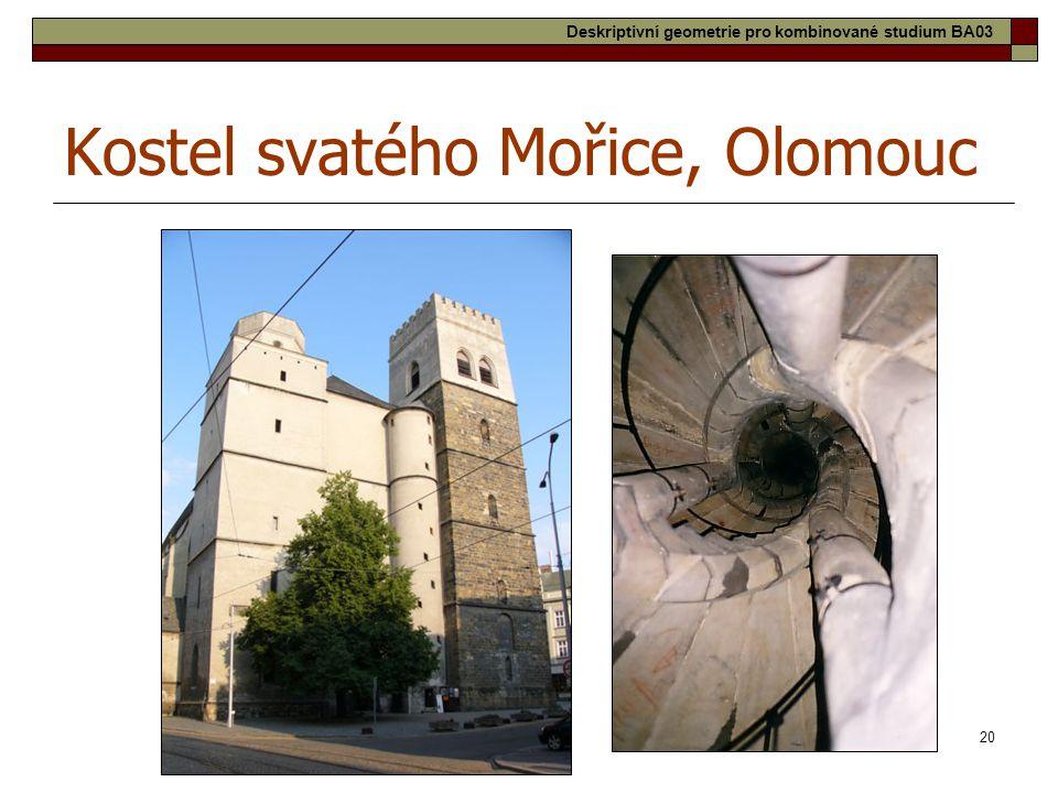 20 Kostel svatého Mořice, Olomouc Deskriptivní geometrie pro kombinované studium BA03