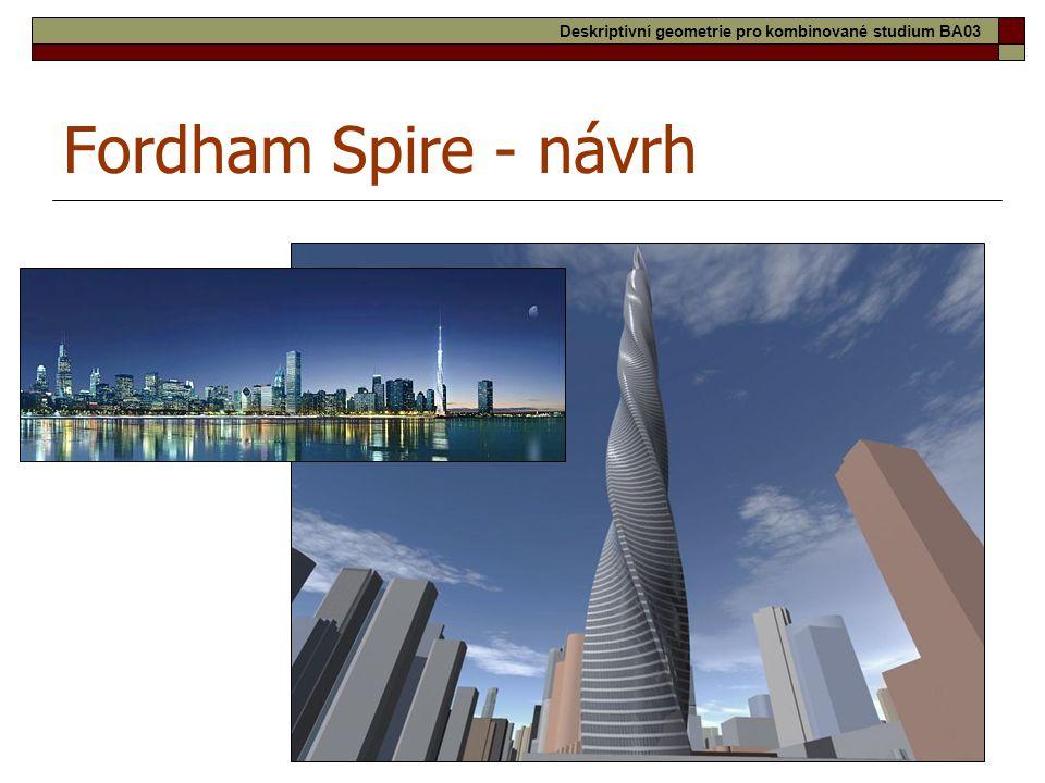 29 Fordham Spire - návrh Deskriptivní geometrie pro kombinované studium BA03