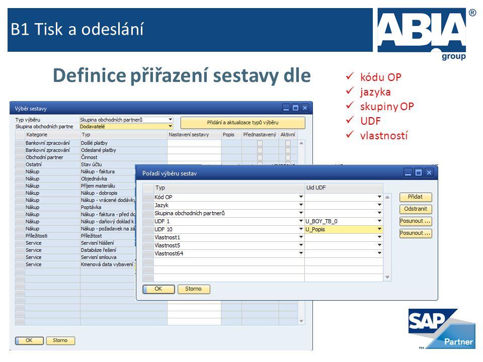 B1 Tisk a odeslání  kódu OP  jazyka  skupiny OP  UDF  vlastností Definice přiřazení sestavy dle