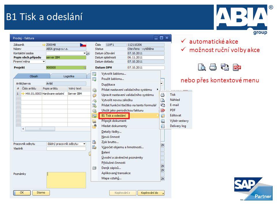 B1 Tisk a odeslání  automatické akce  možnost ruční volby akce nebo přes kontextové menu