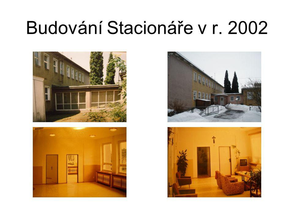 Budování Stacionáře v r. 2002