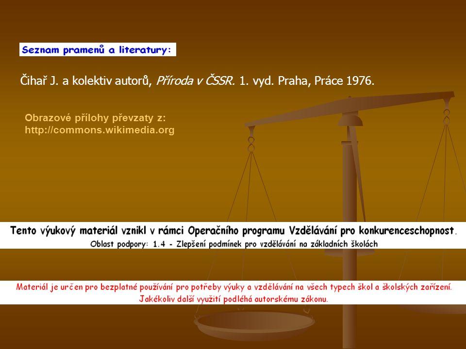 Čihař J. a kolektiv autorů, Příroda v ČSSR. 1. vyd. Praha, Práce 1976. Obrazové přílohy převzaty z: http://commons.wikimedia.org