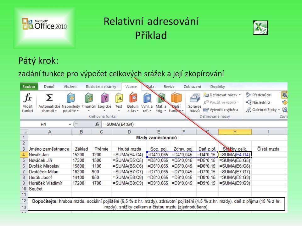 Relativní adresování Příklad Pátý krok: zadání funkce pro výpočet celkových srážek a její zkopírování