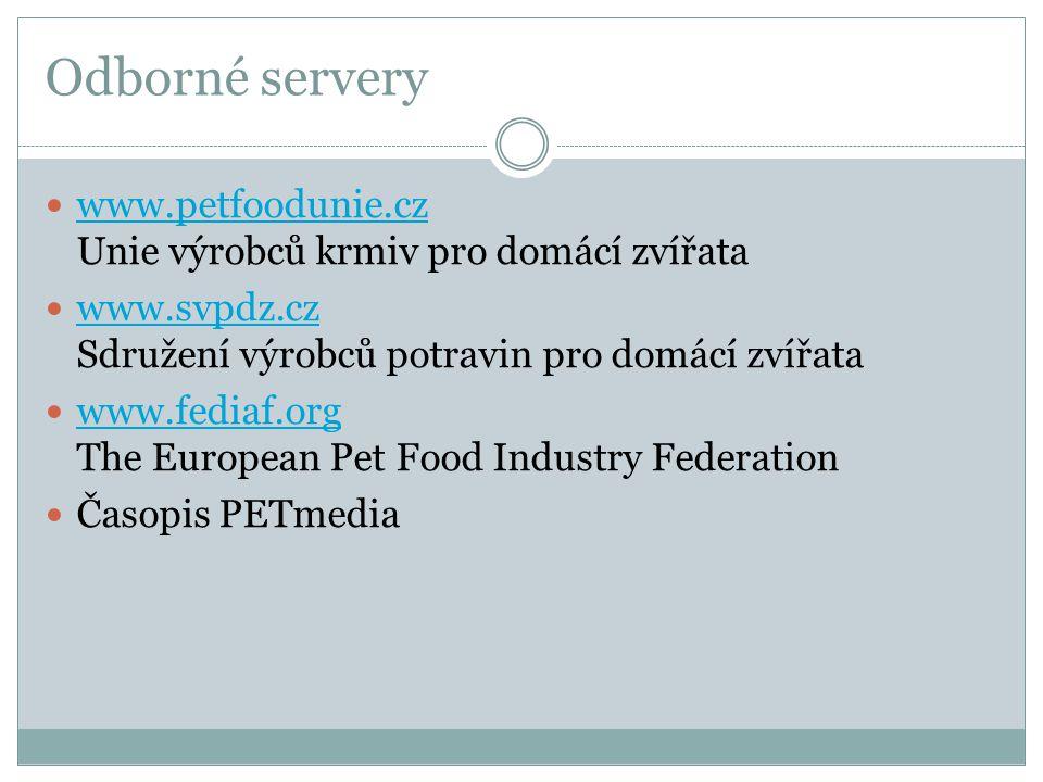 Odborné servery  www.petfoodunie.cz Unie výrobců krmiv pro domácí zvířata www.petfoodunie.cz  www.svpdz.cz Sdružení výrobců potravin pro domácí zvíř