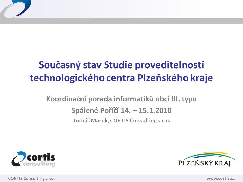 Současný stav Studie proveditelnosti technologického centra Plzeňského kraje Koordinační porada informatiků obcí III. typu Spálené Poříčí 14. – 15.1.2