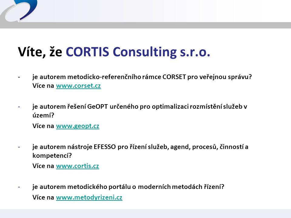 Víte, že CORTIS Consulting s.r.o. - je autorem metodicko-referenčního rámce CORSET pro veřejnou správu? Více na www.corset.czwww.corset.cz -je autorem