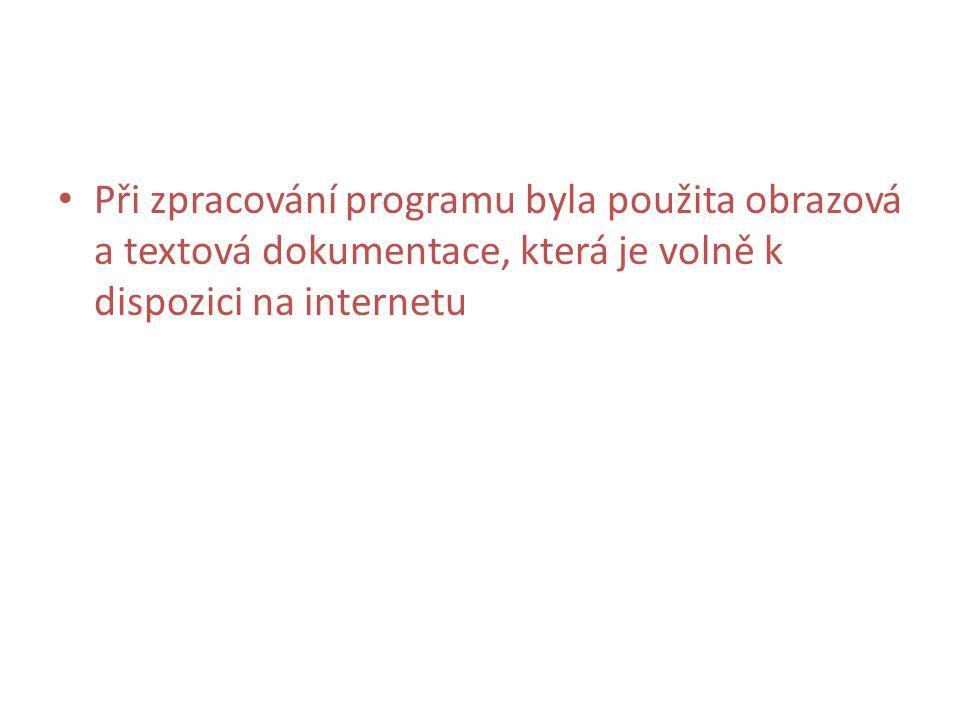 • Při zpracování programu byla použita obrazová a textová dokumentace, která je volně k dispozici na internetu