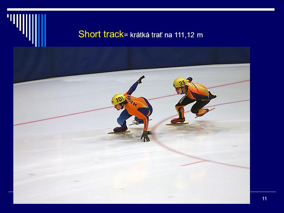 Short track = krátká trať na 111,12 m 11
