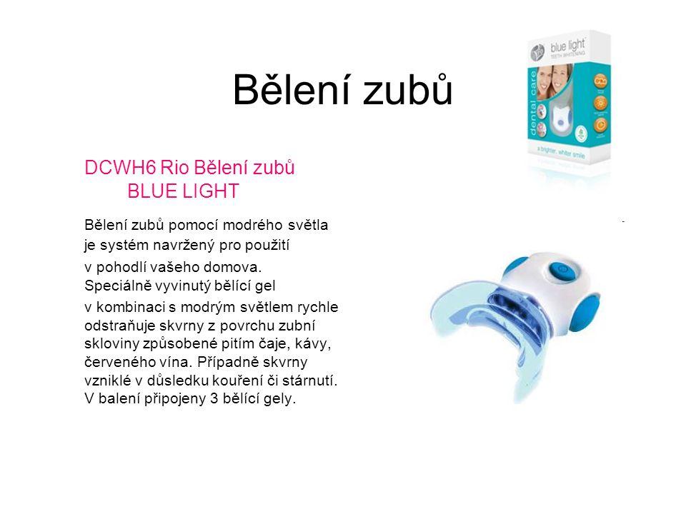 Bělení zubů DCWH6 Rio Bělení zubů BLUE LIGHT Bělení zubů pomocí modrého světla je systém navržený pro použití v pohodlí vašeho domova. Speciálně vyvin