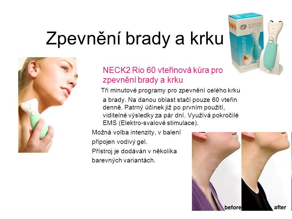 Zpevnění brady a krku NECK2 Rio 60 vteřinová kůra pro zpevnění brady a krku Tři minutové programy pro zpevnění celého krku a brady. Na danou oblast st