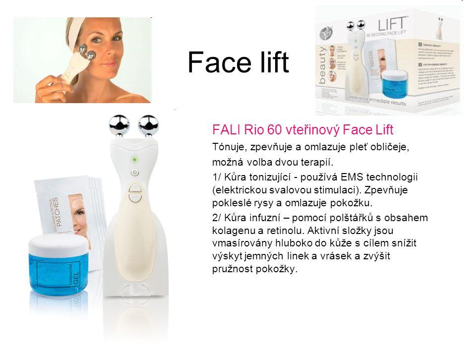 Face lift FALI Rio 60 vteřinový Face Lift Tónuje, zpevňuje a omlazuje pleť obličeje, možná volba dvou terapií. 1/ Kůra tonizující - používá EMS techno