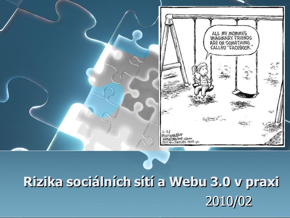 Rizika sociálních sítí a Webu 3.0 v praxi 2010/02