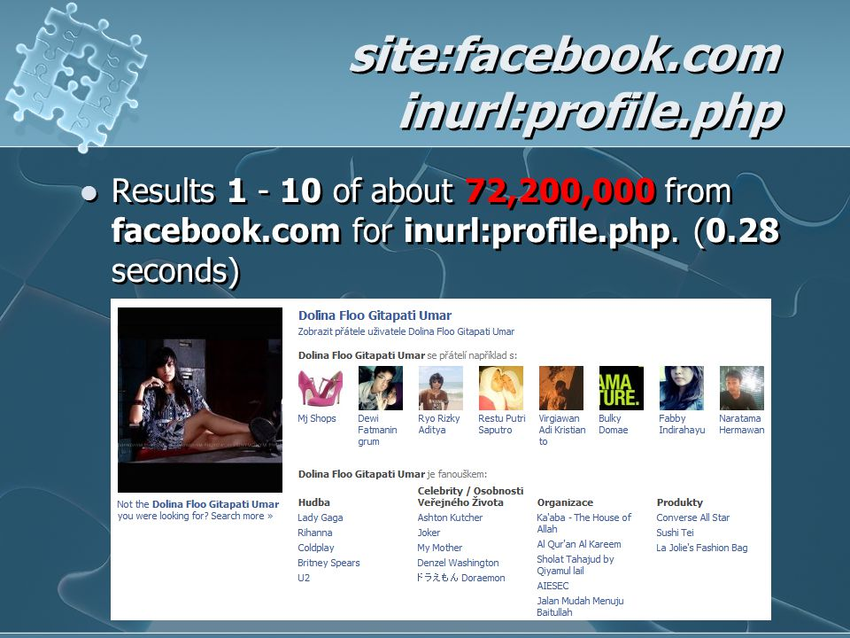 site:facebook.com inurl:profile.php  Results 1 - 10 of about 72,200,000 from facebook.com for inurl:profile.php.