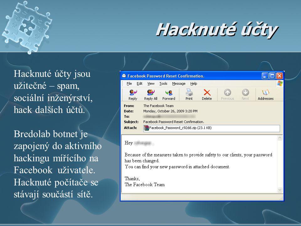 Hacknuté účty Hacknuté účty jsou užitečné – spam, sociální inženýrství, hack dalších účtů. Bredolab botnet je zapojený do aktivního hackingu mířícího