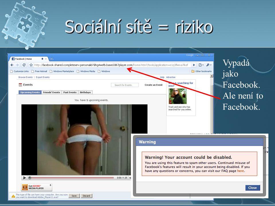 Sociální sítě = riziko Vypadá jako Facebook. Ale není to Facebook.